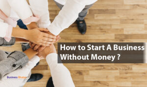 how-to-start-a-business-without-money